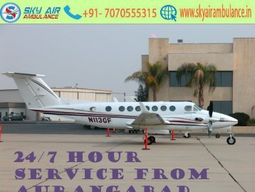 High-tech Sky Air Ambulance from Aurangabad with Medical team