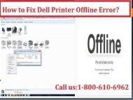Call 1-800-213-8289 to fix Dell Printer Offline Error