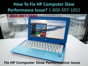 Call +1-800-597-1052 Fix HP Computer Slow Performance Issue