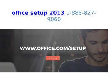 office setup 2013 1-888-827-9060