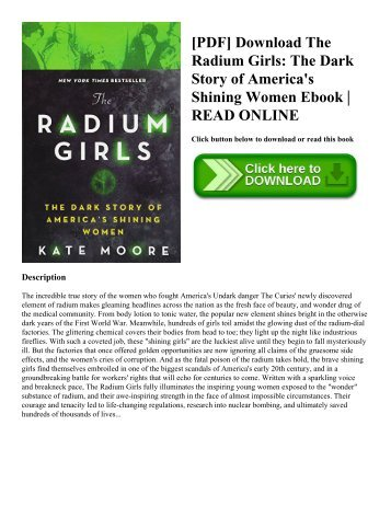 [PDF] Download The Radium Girls: The Dark Story of America's Shining Women Ebook | READ ONLINE