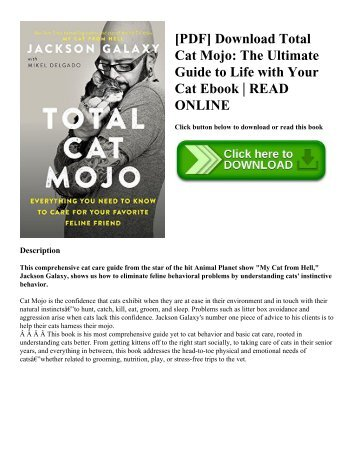 [PDF] Download Total Cat Mojo: The Ultimate Guide to Life with Your Cat Ebook | READ ONLINE