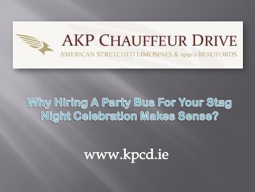 Why Hiring A Party Bus For Your Stag Night Celebration Makes Sense