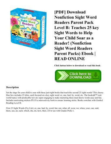 [PDF] Download Nonfiction Sight Word Readers Parent Pack Level B: Teaches 25 key Sight Words to Help Your Child Soar as a Reader! (Nonfiction Sight Word Readers Parent Packs) Ebook | READ ONLINE