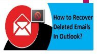 How to Recover Deleted Emails in Outlook? 1-800-361-7250 for Help