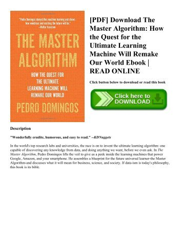 [PDF] Download The Master Algorithm: How the Quest for the Ultimate Learning Machine Will Remake Our World Ebook | READ ONLINE