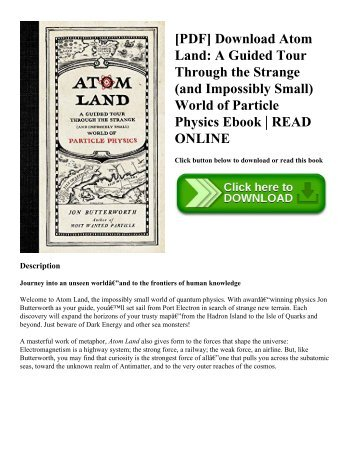 [PDF] Download Atom Land: A Guided Tour Through the Strange (and Impossibly Small) World of Particle Physics Ebook   READ ONLINE