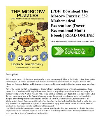 [PDF] Download The Moscow Puzzles: 359 Mathematical Recreations (Dover Recreational Math) Ebook | READ ONLINE