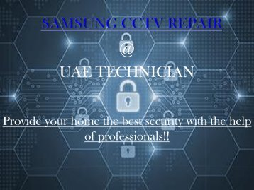 Call@+971-523252808 to get the support for Samsung CCTV Repair