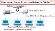 Call 1-800-213-8289 How to use Canon Printer as Network Printer?