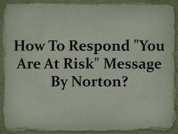 "How To Respond ""You Are At Risk"" Message By Norton?"