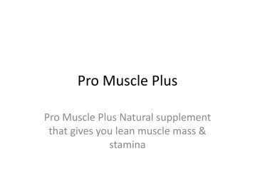 Pro Muscle Plus : Boost Sexual Performance And Sex Drive