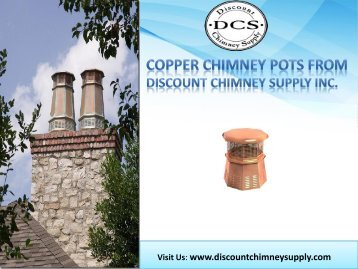 Buy Copper chimney pots from Discount Chimney Supply Inc., Loveland, Ohio