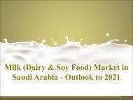 Milk (Dairy &; Soy Food) Market in Saudi Arabia - Outlook to 2021