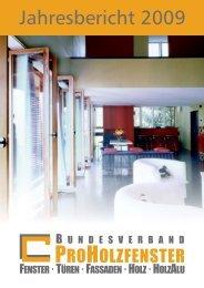 Jahresbericht 2009 Ansicht - Bundesverband ProHolzfenster eV