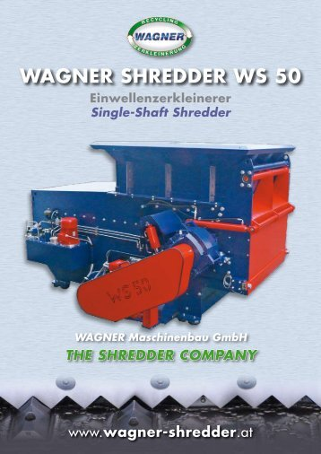 WAGNER SHREDDER WS 50 - Wagner - The Shredder Company