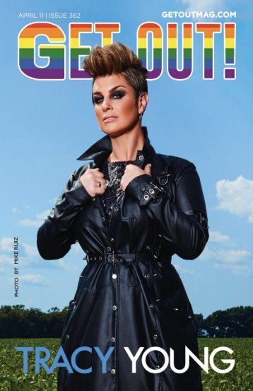 Get Out! GAY Magazine – Issue 362 – April 11, 2018