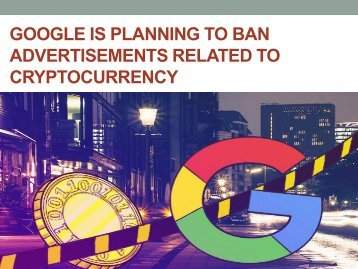 Google is planning to Ban Advertisements Related to Cryptocurrency