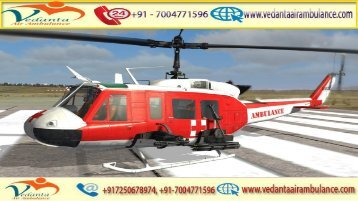 Vedanta Air Ambulance from Patna to Delhi with A to Z Medical Facility