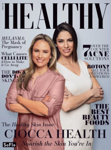 Healthy SoFlo Issue 58 - Ciocca Health, Nourish the Skn You're In