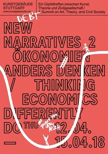NEW NARRATIVES 2: Thinking Economics Differently / Ökonomien anders denken (Stuttgart, 2018)