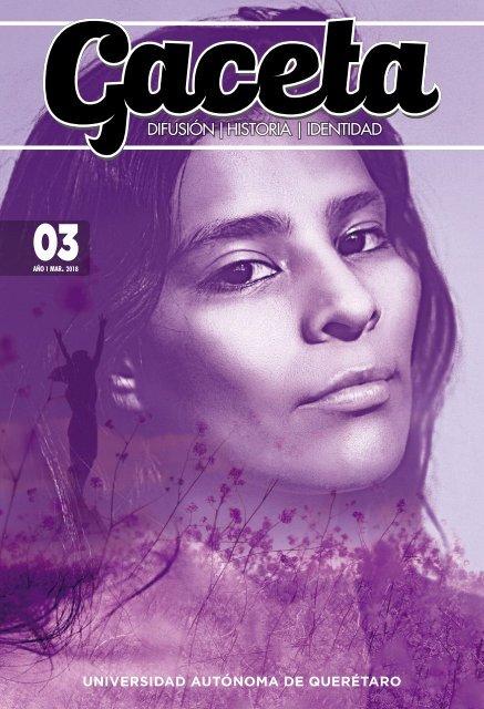 Gaceta UAQ 03 | Marzo 2018
