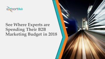 See Where Experts are Spending Their B2B Marketing Budget in 2018
