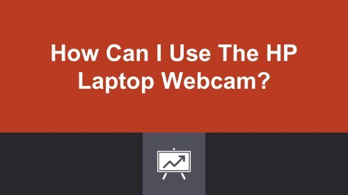 How Can I Use The HP Laptop Webcam