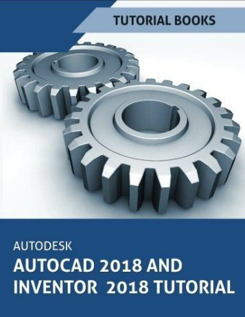 AutoCAD 2018 and Inventor 2018 Tutorial By Tutorial Books (www.engbookspdf.com)