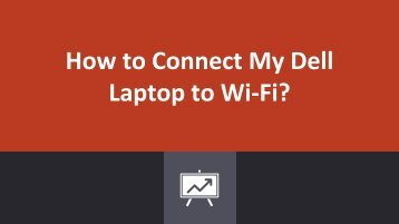 How to Connect My Dell Laptop to Wi-Fi