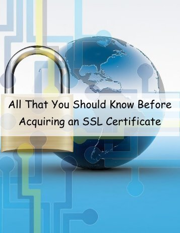 All That You Should Know Before Acquiring an SSL Certificate