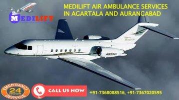 Medilift air ambulance services in Agartala and Aurangabad