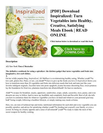 [PDF] Download Inspiralized Turn Vegetables into Healthy  Creative  Satisfying Meals Ebook  READ ONLINE