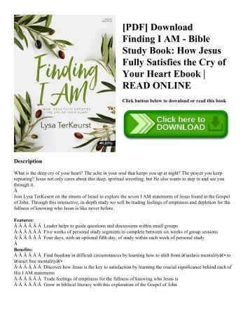 [PDF] Download Finding I AM - Bible Study Book How Jesus Fully Satisfies the Cry of Your Heart Ebook  READ ONLINE