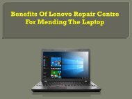 Benefits Of Lenovo Repair Centre For Mending The Laptop