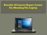 Benefits Of Lenovo Repair Centre For Mending The Laptop