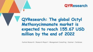 QYResearch: The global Octyl Methoxycinnamate market is expected to reach 155.67 USD million by the end of 2022