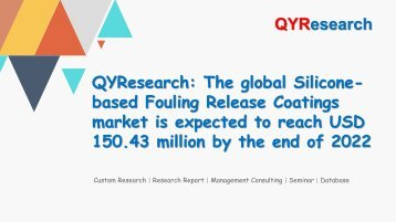 QYResearch: The global Silicone-based Fouling Release Coatings market is expected to reach USD 150.43 million by the end of 2022
