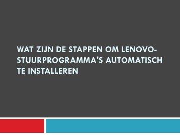 Wat zijn de stappen om Lenovo-stuurprogramma's automatisch te installeren