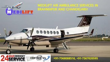 Medilift air ambulance services in Brahmapur and Chandigarh