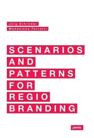 Scenarios and Patterns for Regiobranding – Rural-urban Territories in the Metropolitan Region Hamburg