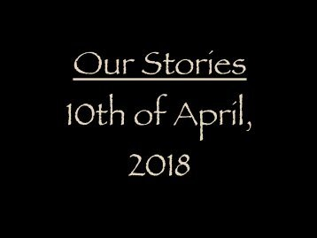 Stories from the 10th of April, 2018