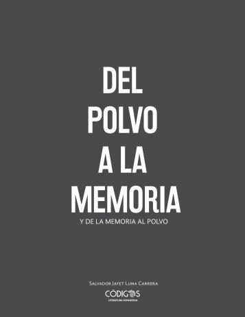 Del polvo a la memoria & de la memoria al polvo