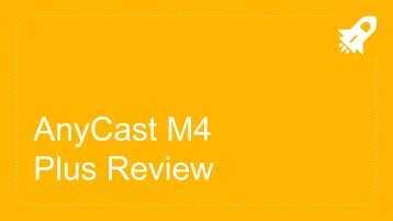 AnyCast M4 Plus Review