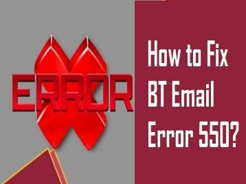 How to Fix BT Email Error 550? 1-800-213-3740