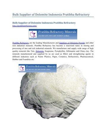 Bulk Supplier of Dolomite Indonesia Pratibha Refractory