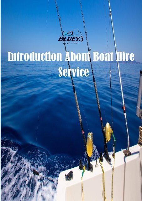 Enjoy A Relaxing Water Ride With Boat Hire Service