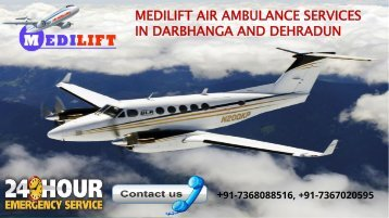 Medilift air ambulance services in Darbhanga and Dehradun