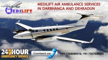 Medilift air ambulance services in Darbhanga and Dehradun
