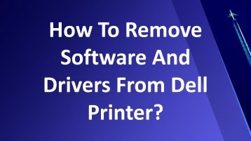 Easy Steps To Remove Software And Drivers From Dell Printer